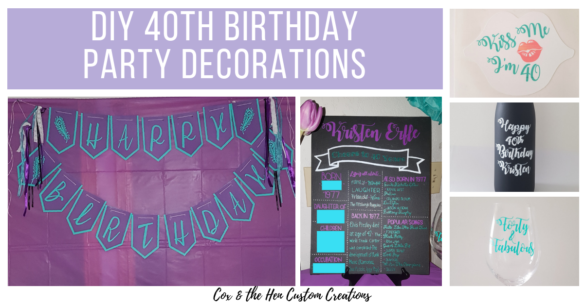 40th Birthday Party Decorations Cox The Hen Custom Creations